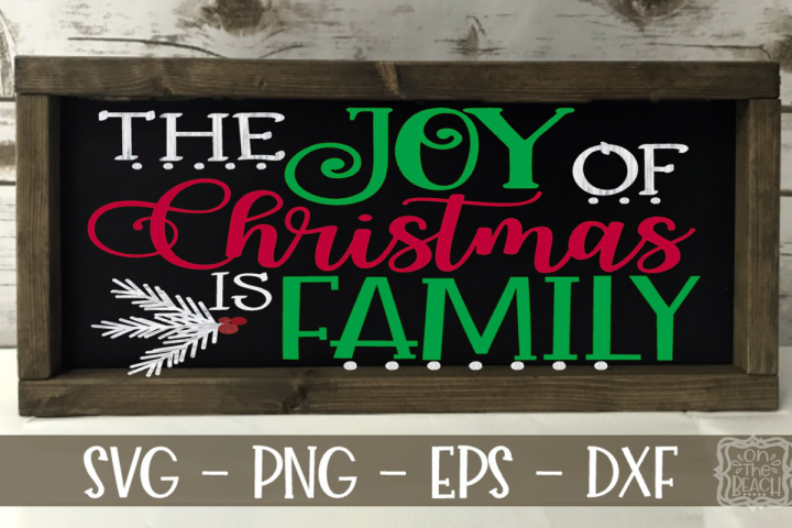 Download The Joy of Christmas is Family - Christmas Sign | SVG and ...