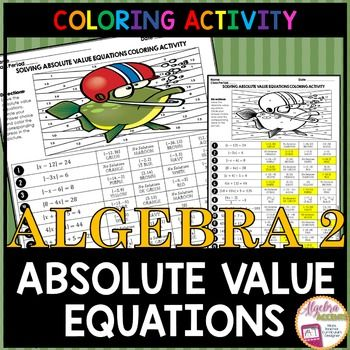 Solving Absolute Value Equations Coloring Activity High School