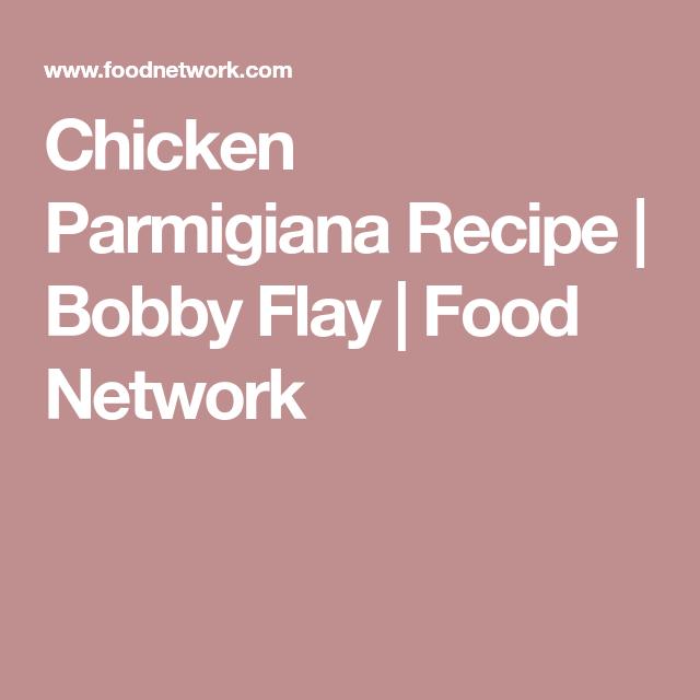 Chicken parmigiana recipe bobby flay food network recipies food chicken parmigiana recipe forumfinder Gallery
