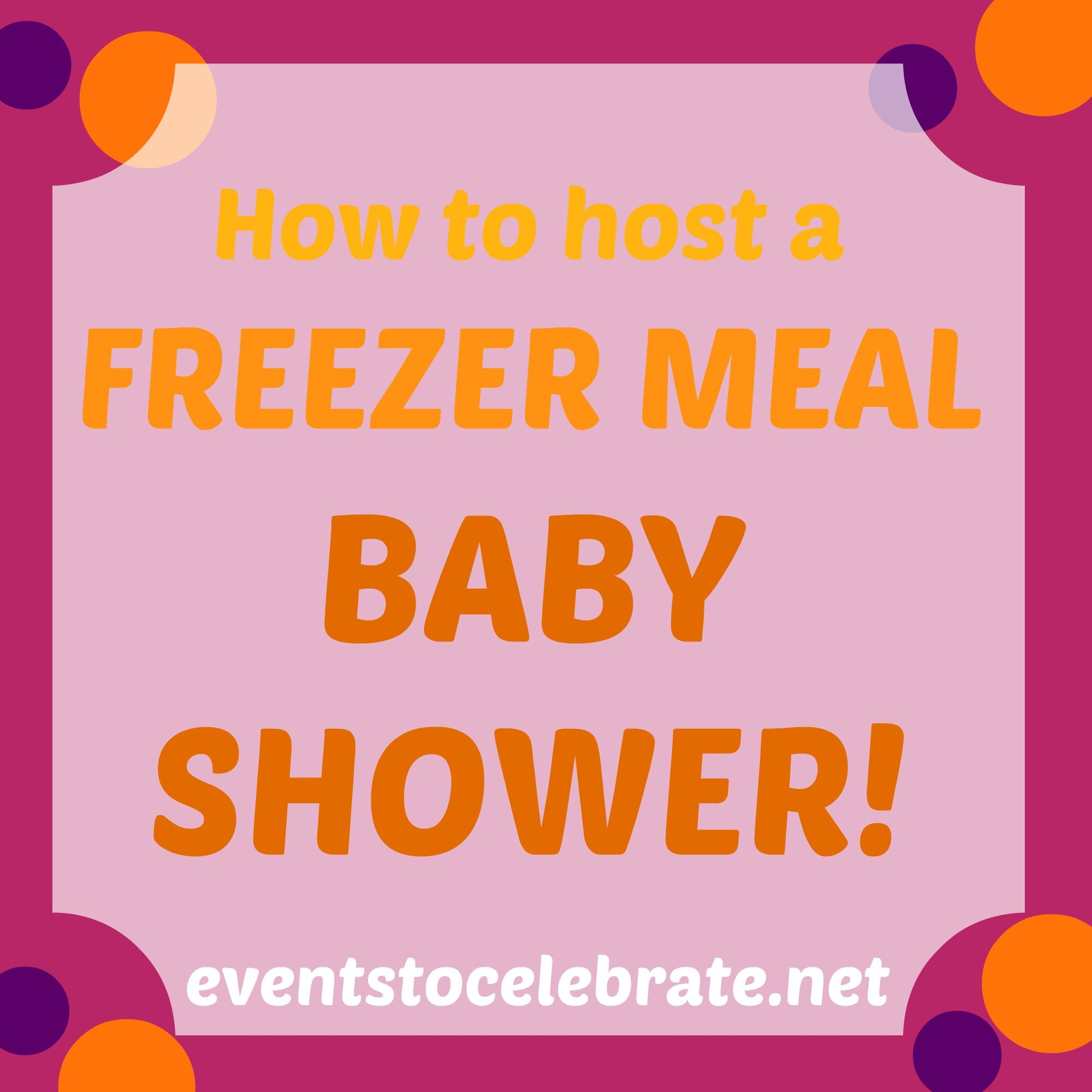 Freezer Meal Baby Shower   Events To CELEBRATE! Super Smart   Ask People To  Bring