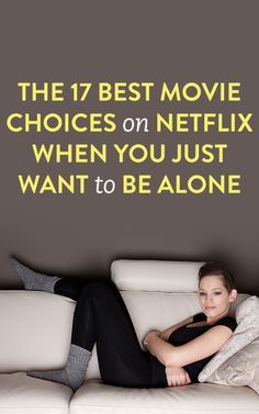 The 17 Best Movies On Netflix To Watch Alone