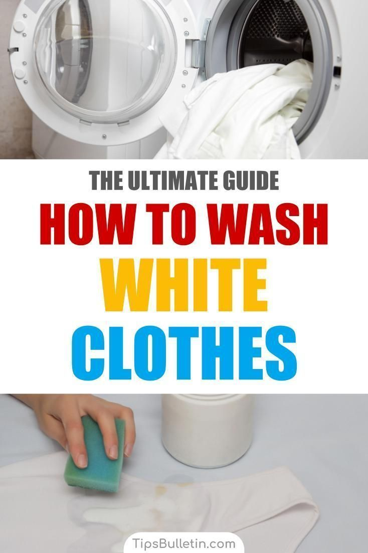 How To Wash White Clothes The Ultimate Guide In 2020 Washing White Clothes Cleaning White Clothes Washing Clothes