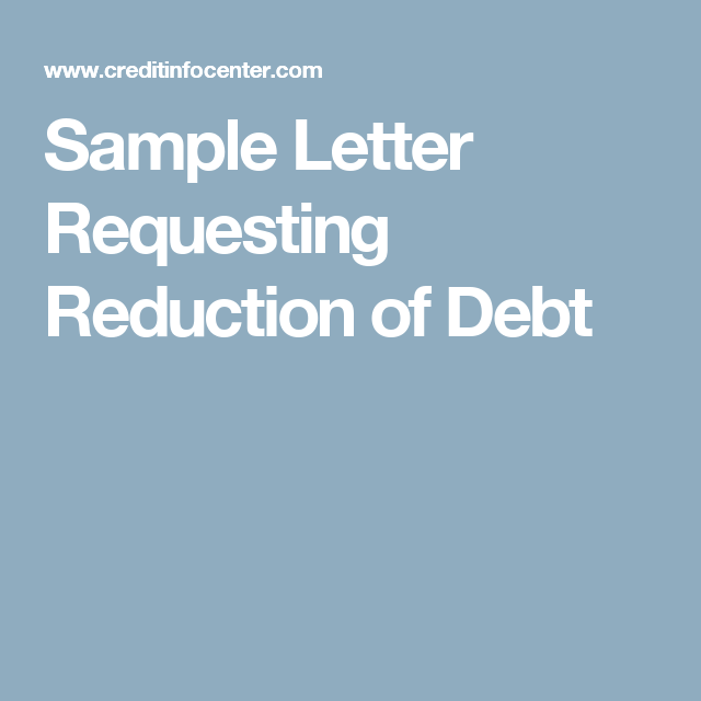 Sample letter requesting reduction of debt interesting pinterest if you have negotiated a settlement with a collection agency and it is for less than the total amount owed use this letter to confirm the debt settlement spiritdancerdesigns Choice Image