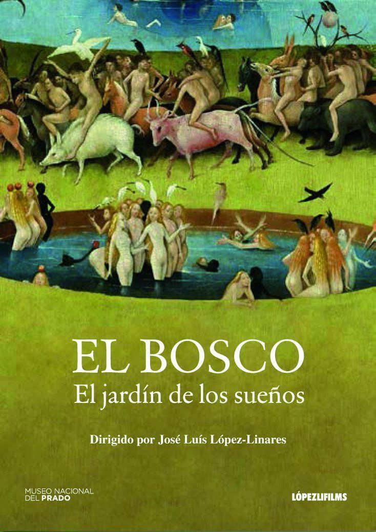 El Bosco Videograbacion El Jardin De Los Suenos Dirigido Por