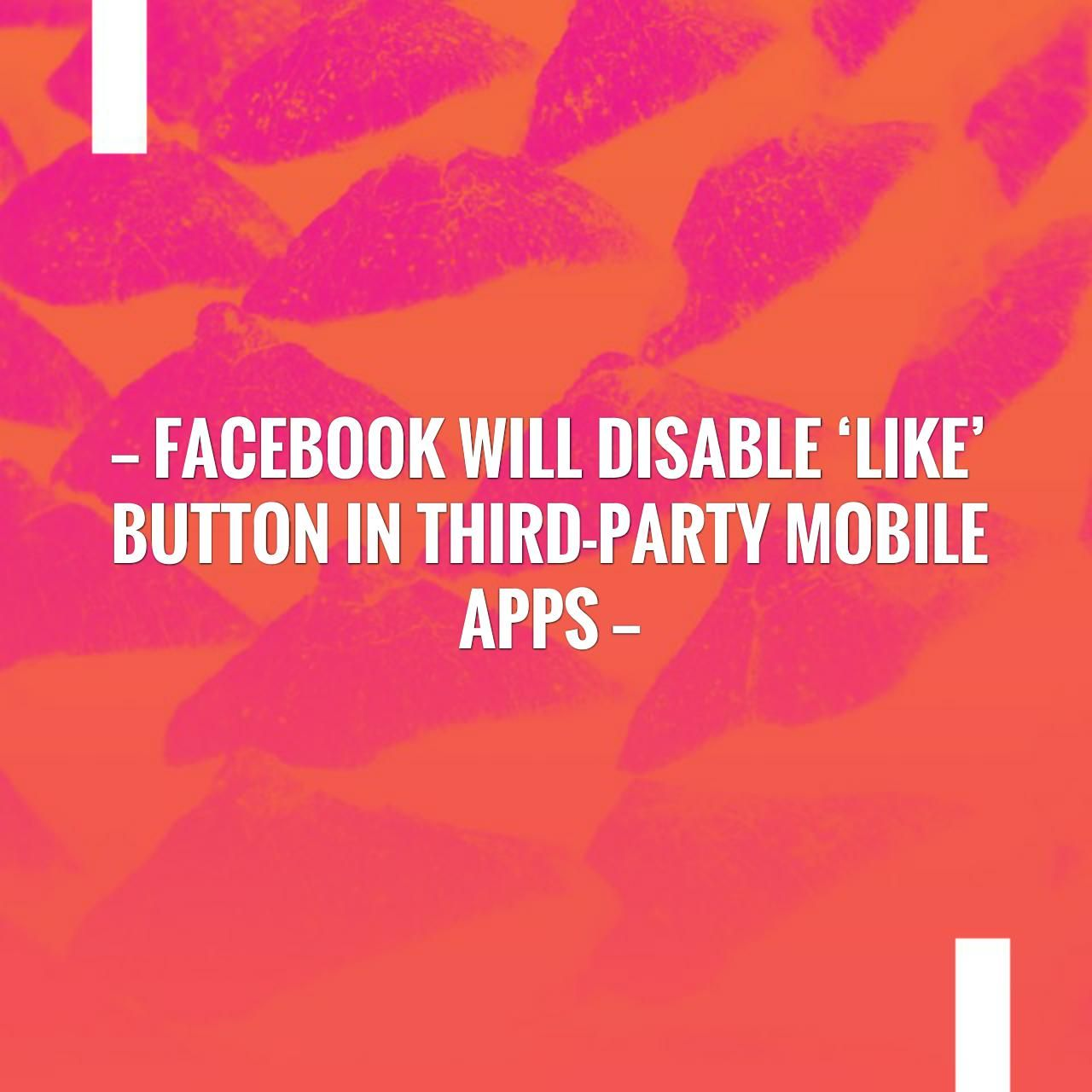 Facebook will disable 'Like' button in thirdparty mobile