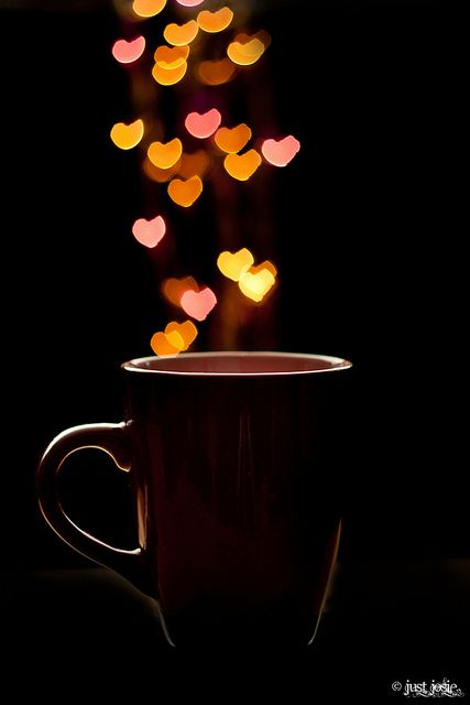 ~*~*Put a little love in your cup.*~*~