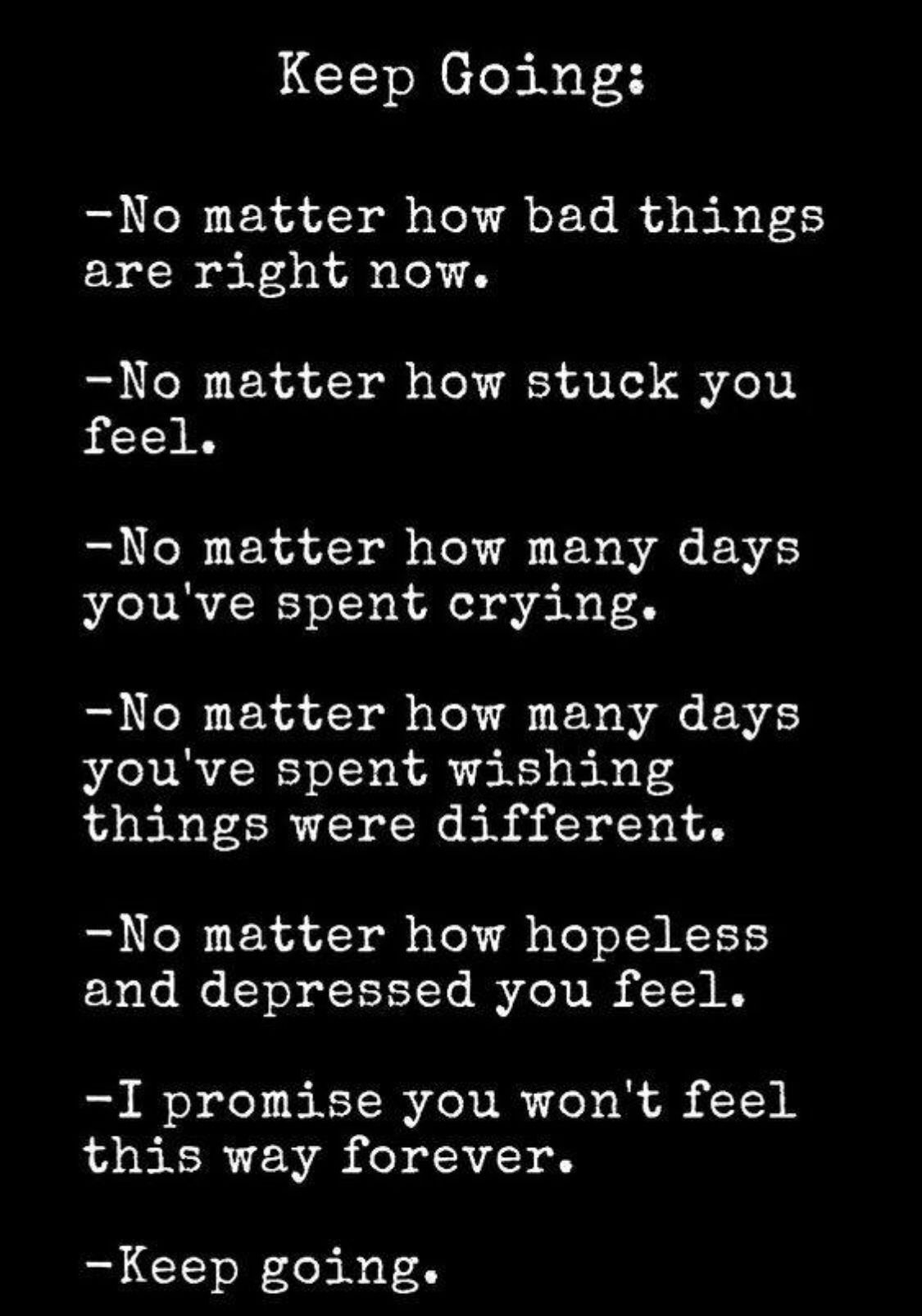 60 Inspirational Quotes To Keep Going Through Tough Times Keep Going Quotes Go For It Quotes Tough Times Quotes