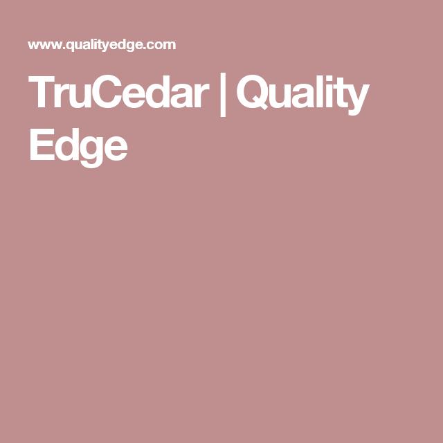 Trucedar Quality Edge