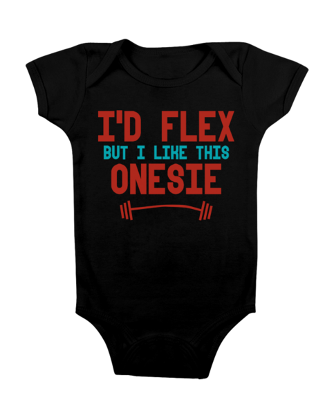 38860052c FUNNY BABY ONESIE 'I'D FLEX' [BLACK] Color: White Sizes: NEWBORN-24months  Made with 100% cotton. Digitally printed with Direct To Garment technology  (DTG) ...