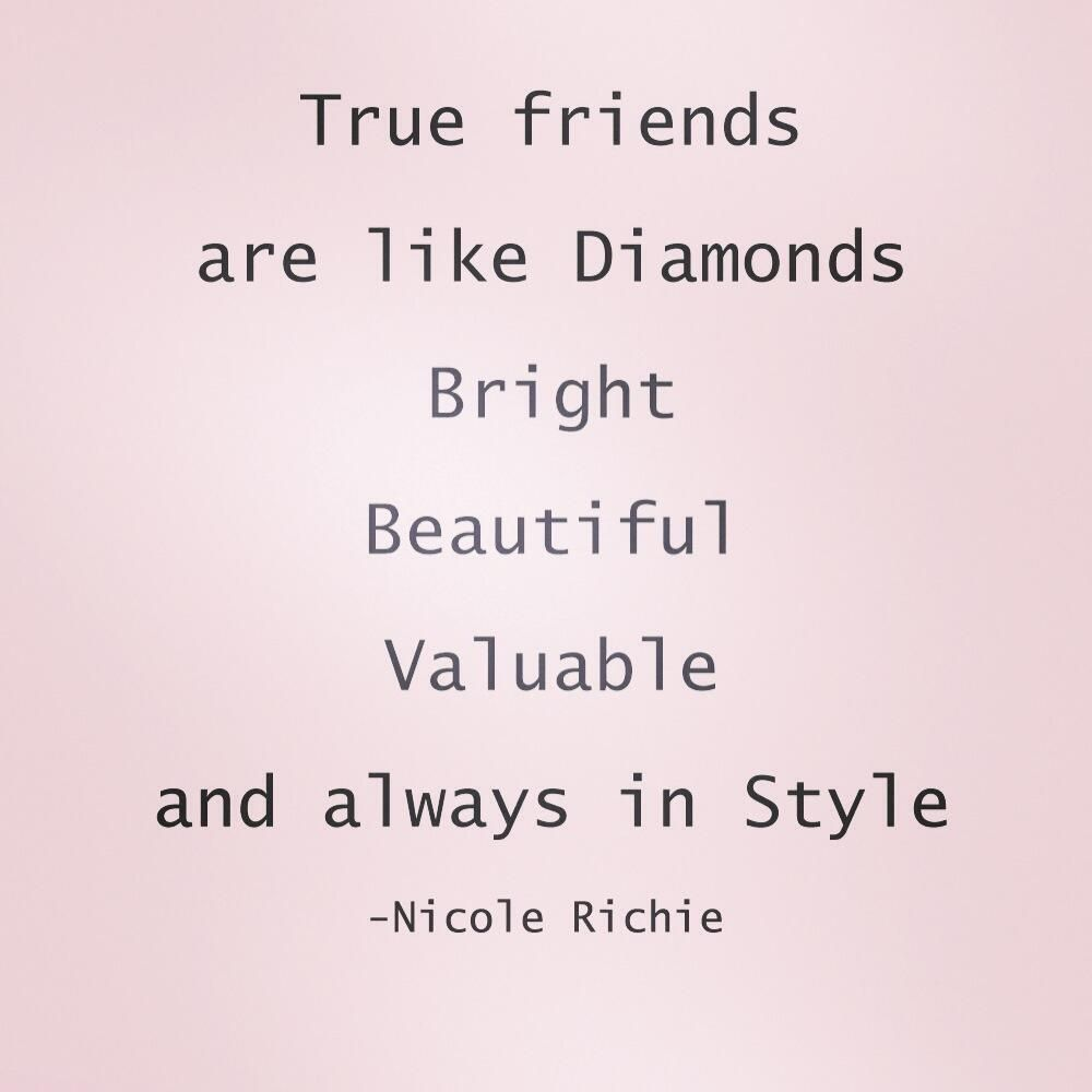 Diamond In The Rough Ditrjewelry On Twitter True Friends Friends Quotes Friendship Quotes