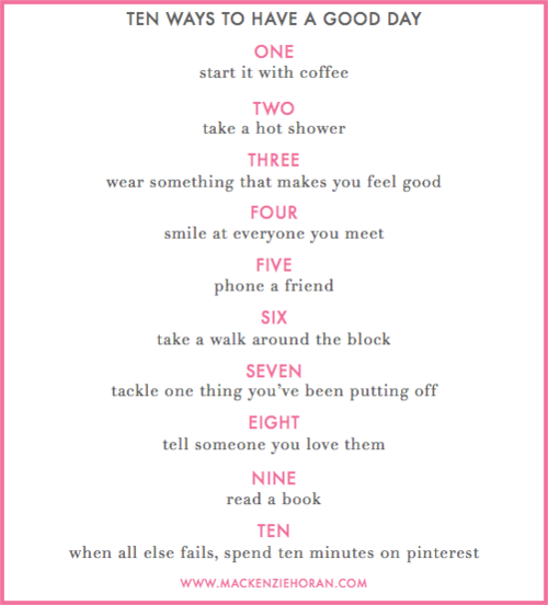 Ten Ways to Have a Good Day via Design Darling