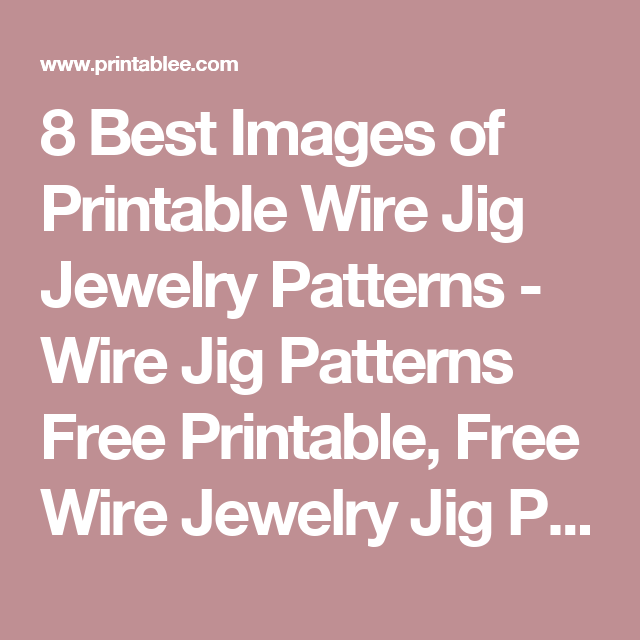 8 Best Images of Printable Wire Jig Jewelry Patterns - Wire Jig ...