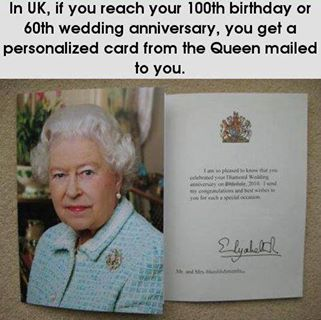 you can get a letter from the queen for you 100th birthday or your 60th wedding anniversary how great
