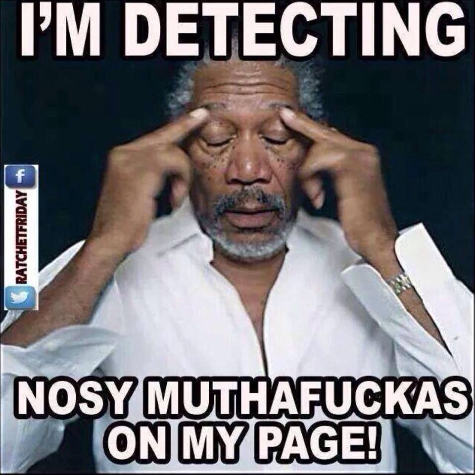 bc733e769ce878e41e119721b08bd8f4 detecting nosey people on my page memes and things pinterest