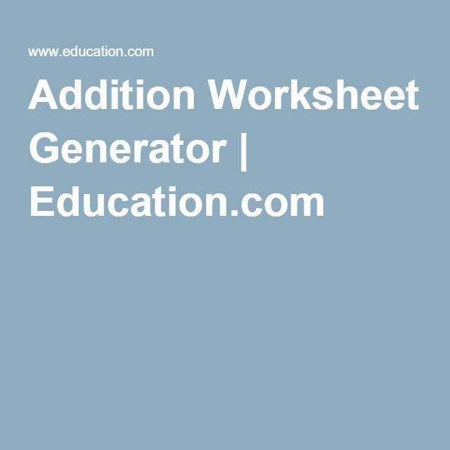 Addition Worksheet Generator | Education.com | Maths resources ...