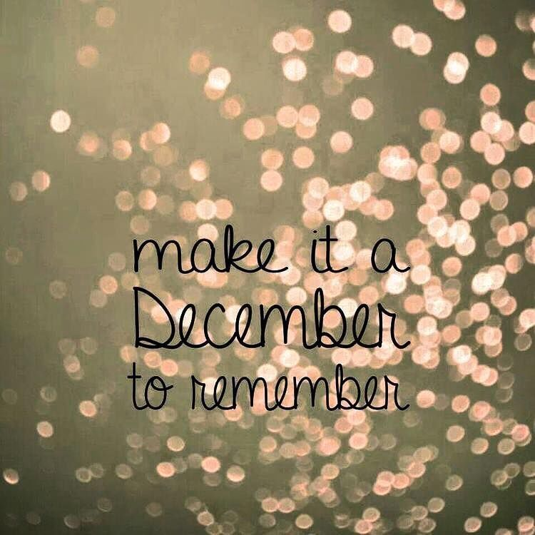 Ordinaire Make It A December To Remember. Hello December QuotesWelcome ...