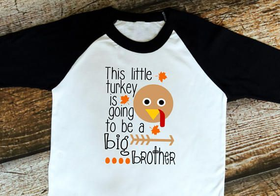 Thanksgiving Baby Announcement This Little Turkey is Going to be a Big Brother shirt Thanksgiving Big Brother Shirt Big Brother Shirt