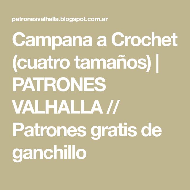 Campana a Crochet (cuatro tamaños) | PATRONES VALHALLA // Patrones ...