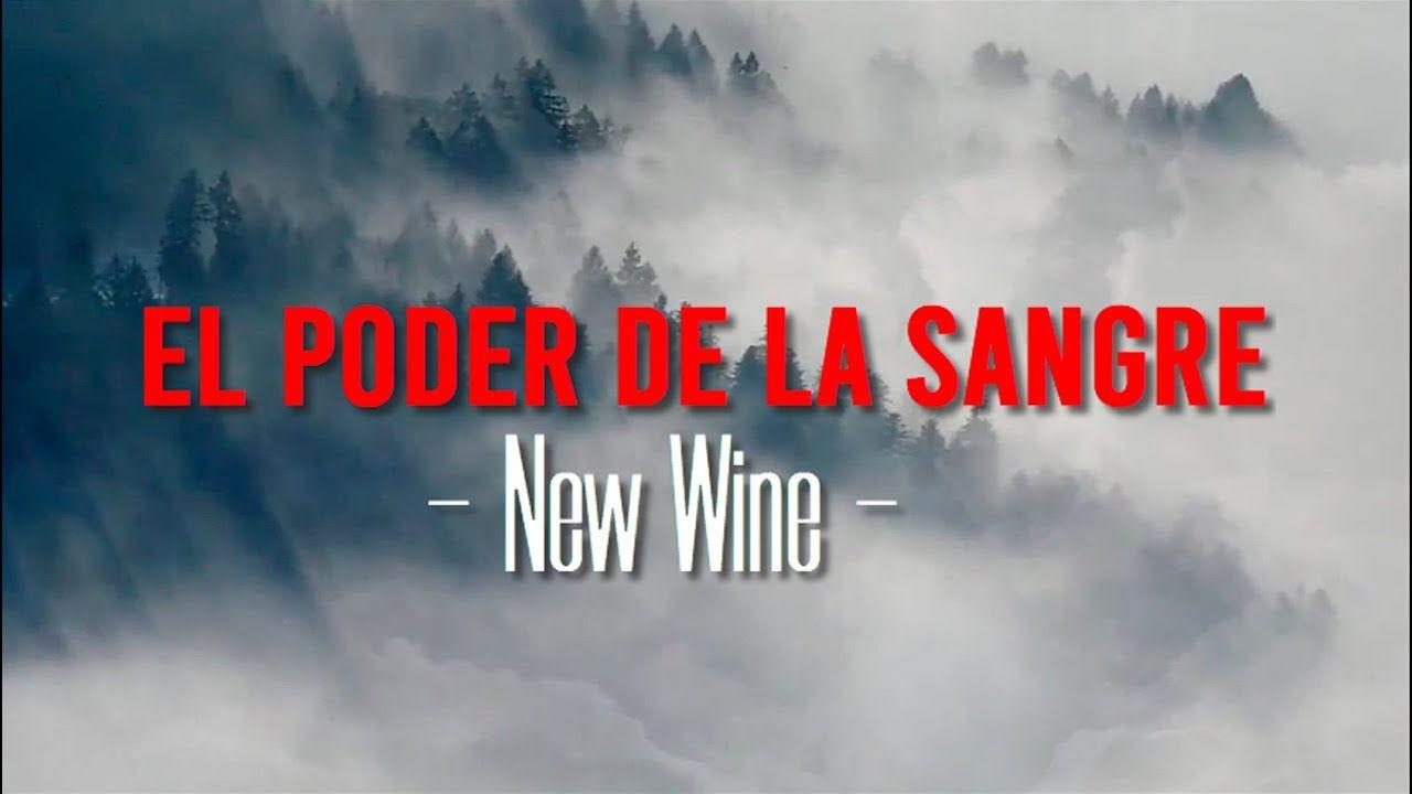 New Wine El Poder De La Sangre Video Letras 2019 Youtube En 2020 Videos Sangre Youtube
