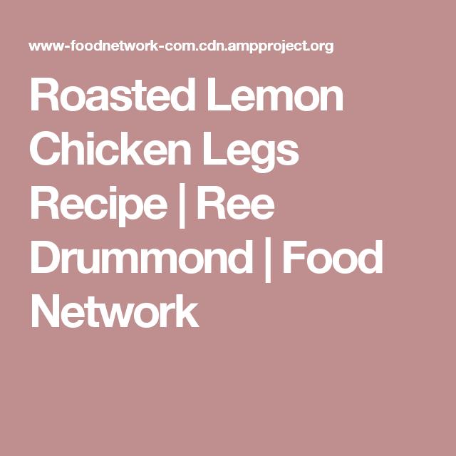 Roasted lemon chicken legs recipe ree drummond food network roasted lemon chicken legs recipe ree drummond food network forumfinder Image collections