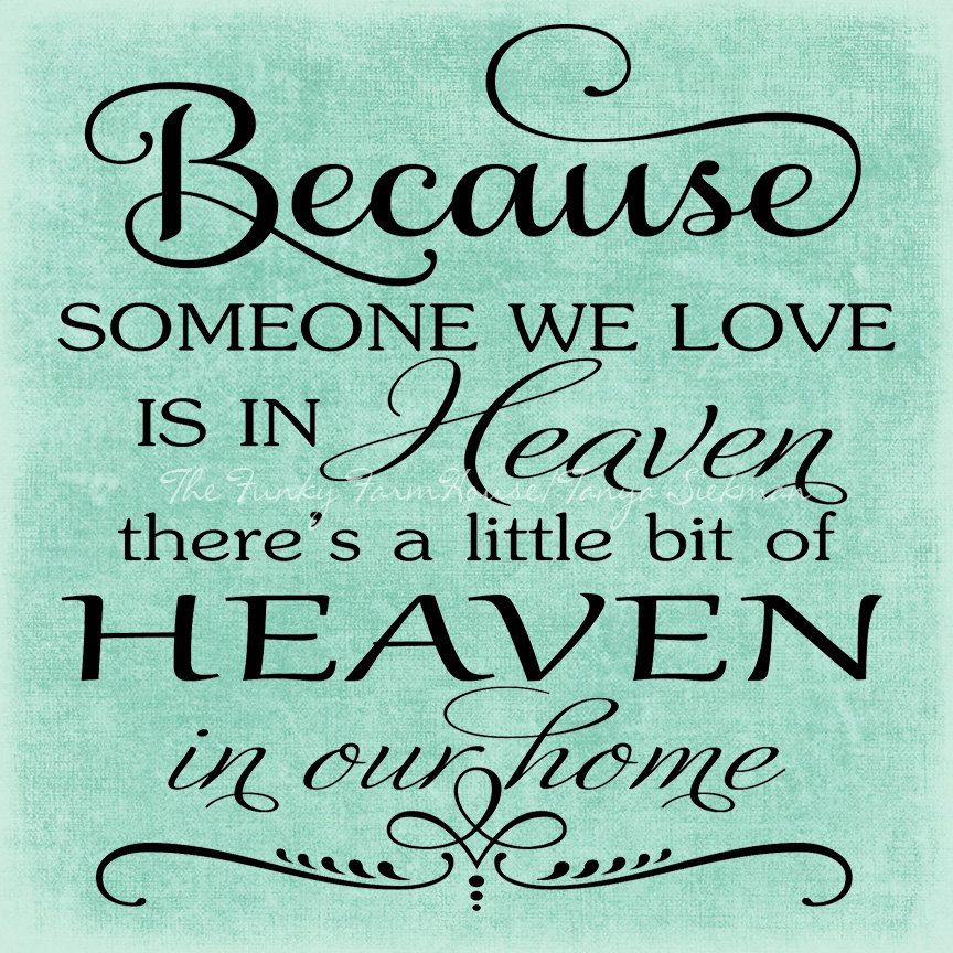Download Because Someone We Love Is In Heaven Svg   Popular quotes ...