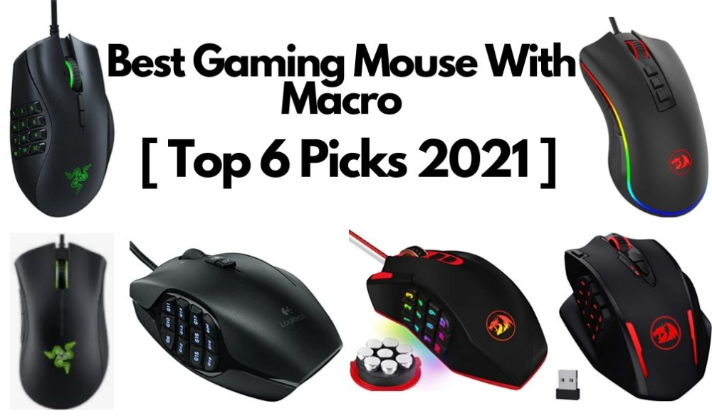 Best Gaming Mouse With Macro Top 6 Picks 2021 Gaming Mouse Mouse Games