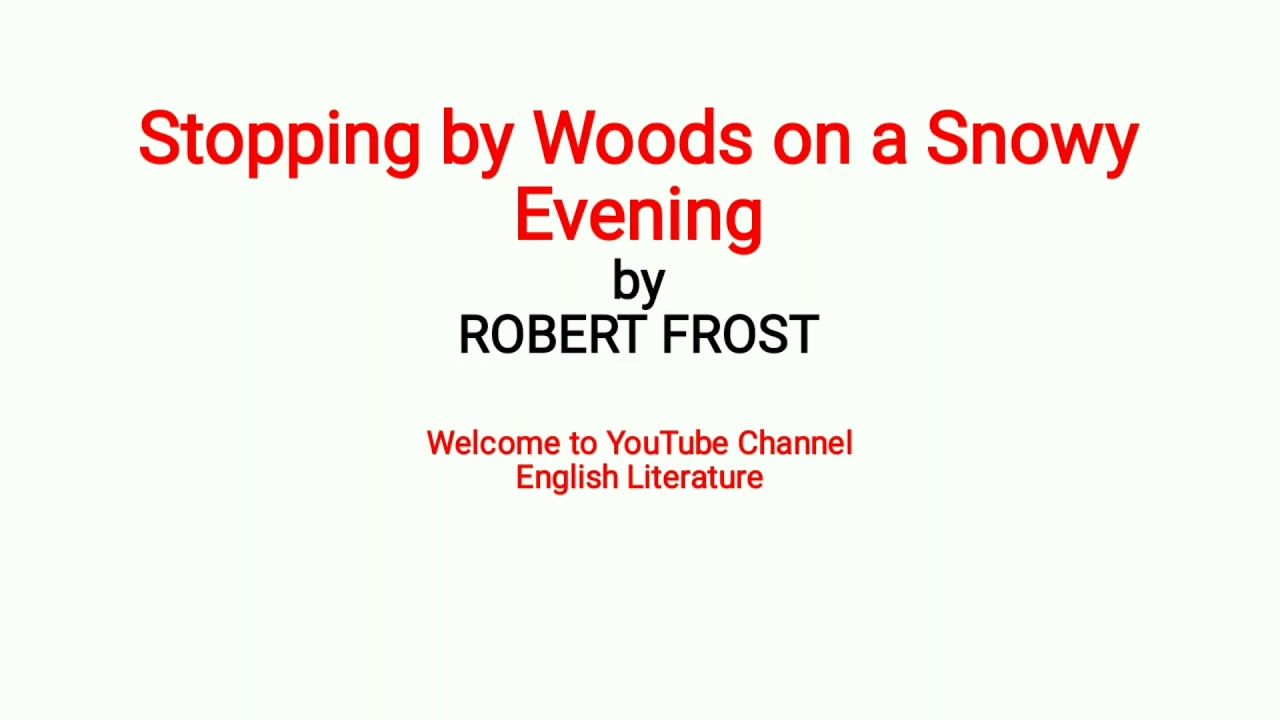Stopping By Wood On A Snowy Evening Robert Frost Line Crit English Literature Paraphrase