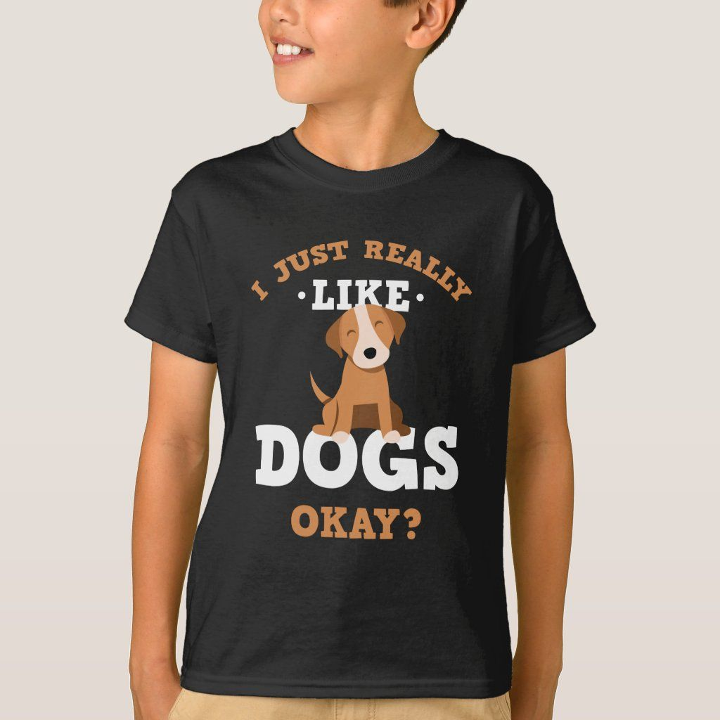 I Just Really Like Dogs Funny Quote T Shirt Zazzle Com Dog Quotes Funny Funny Dog Shirts Funny Dogs