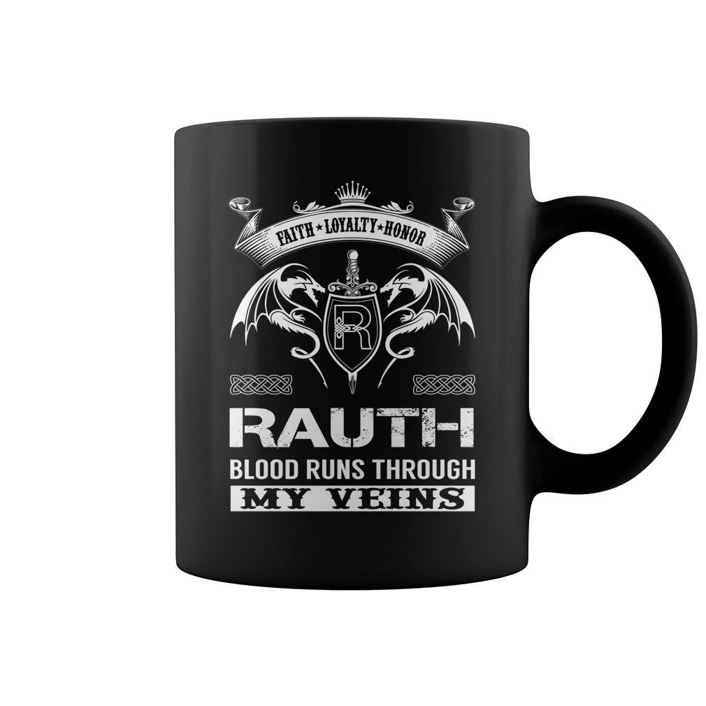 Faith Loyalty Honor RAUTH Blood Runs Through My Veins Name Mug #Rauth