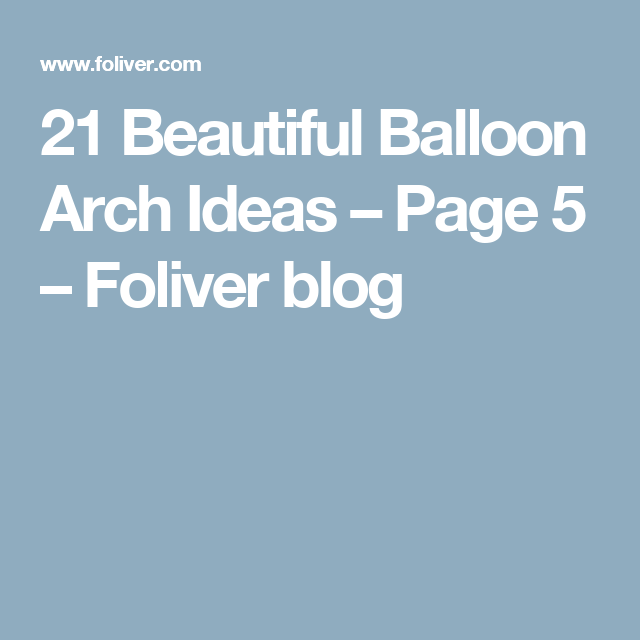 21 Beautiful Balloon Arch Ideas – Page 5 – Foliver blog