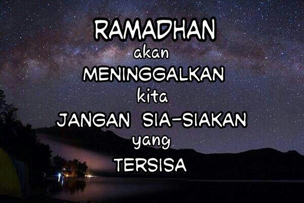 Jangan Sia Siakan Sisa Bulan Ramadhan Yang Penuh Berkah Dan