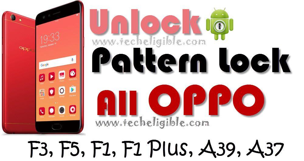 Unlock All OPPO: Remove Pattern Lock OPPO F3, F5, F1 Plus, A37, A39