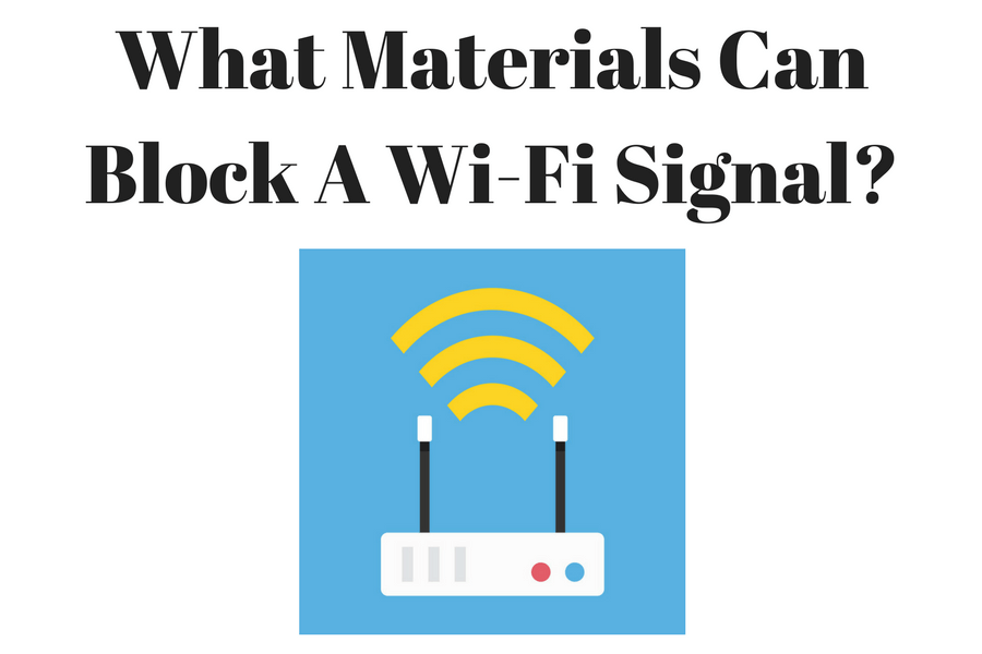 What Materials Can Block A Wi Fi Signal Wifi Signal Wifi Wireless Routers