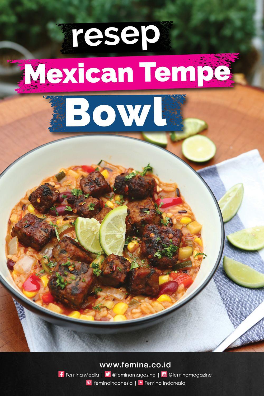 Resep Mexican Tempe Bowl Di 2020 Makanan Sehat Makanan Nutrisi