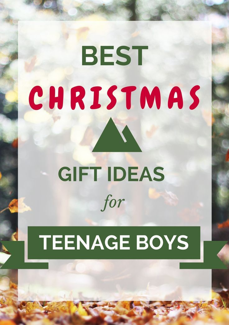 Best Christmas And Birthday Gift Ideas For Teenage Boys In 2016