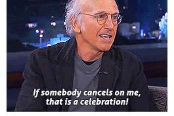 15 Things That Will Make You Laugh Then Say Oh Shit I Need To Cancel Tonight S Plans Larry David Quotes Larry David Larry David Meme
