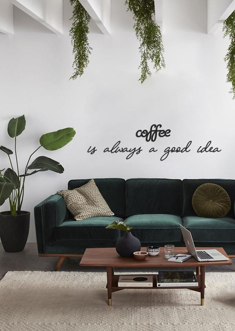 Kitchen Metal Wall Decor Coffee Is Always Good Idea Wall Art Coffee Quotes Wall Decor Cafe Decor In 2021 Living Room Decor Modern Cafe Wall Wall Decor Quotes