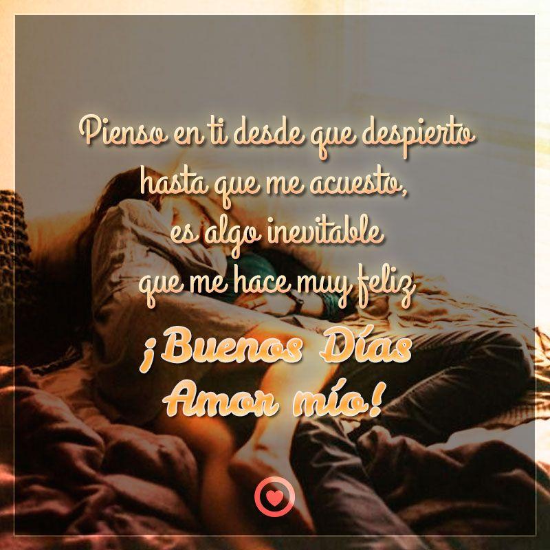 Lindas Palabras De Buenos Dias Amor Mio Amor Pinterest Good