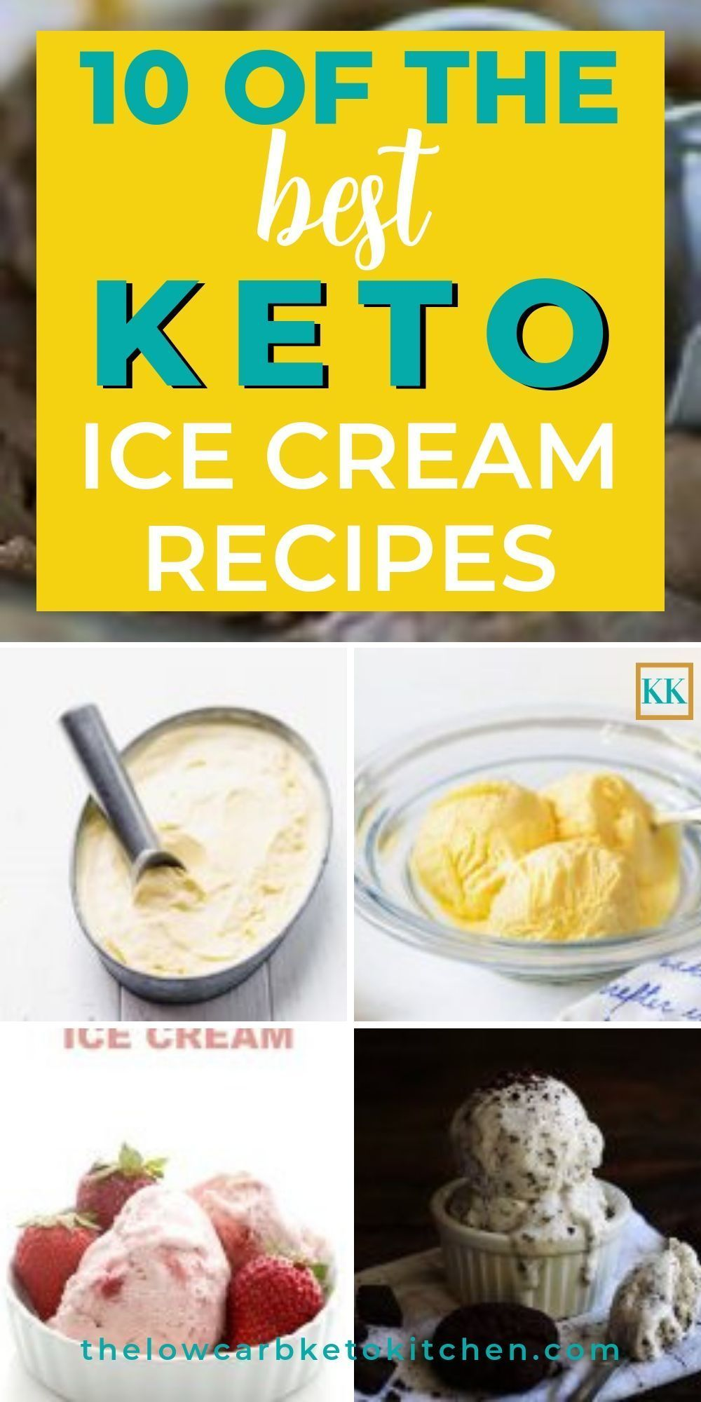 Top 10 Keto Ice Cream Recipes To Avoid A Summer Meltdown In 2020