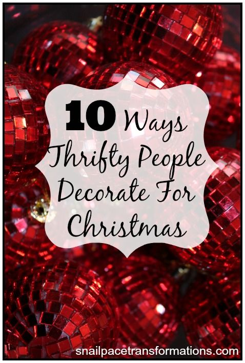 10 Ways Thrifty People Decorate For Christmas Decorating, Holidays