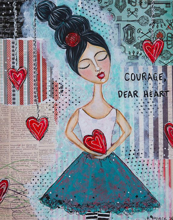 Courage Dear Heart  Mixed Media Fine Art Print by KaraBullockArt
