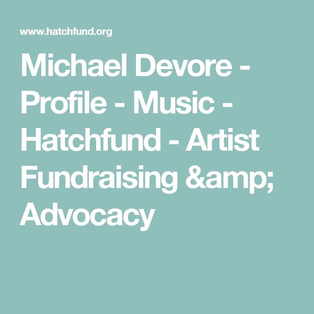 Michael Devore - Profile - Music - Hatchfund  - Artist Fundraising & Advocacy