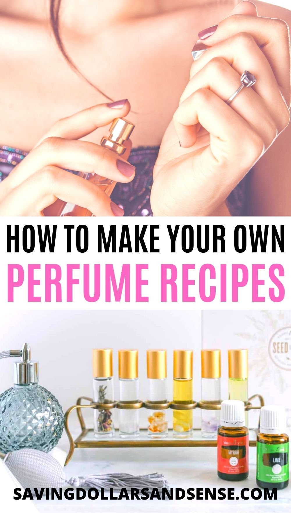 How To Make Perfume Saving Dollars Sense Perfume Recipes Diy Perfume Essential Oil Perfumes Recipes