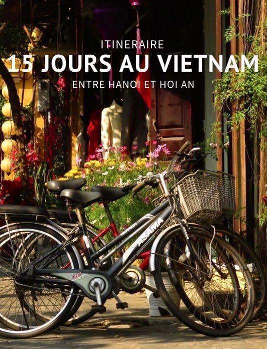 15 Jours Au Vietnam De Hanoi A Hoi An Petits Voyageurs Blog De Voyage Et Carnets De Route Vietnam Voyage Voyage Vietnam Cambodge Hoi An