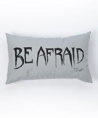 'Be Afraid' Pillow