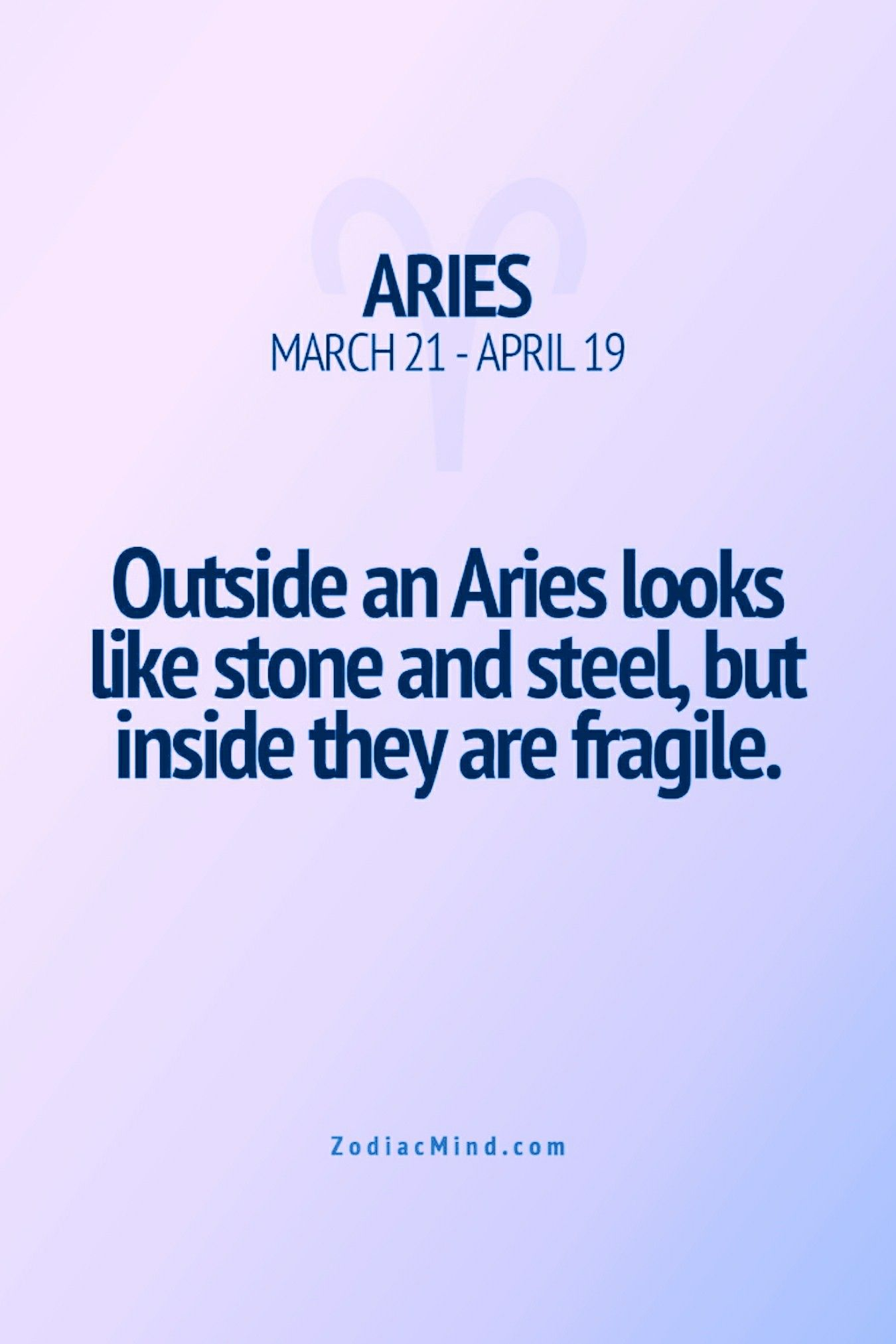 We Do Tend To Sometimes Have A Fragile Heart Aries Horoscope Aries And Libra Aries Facts