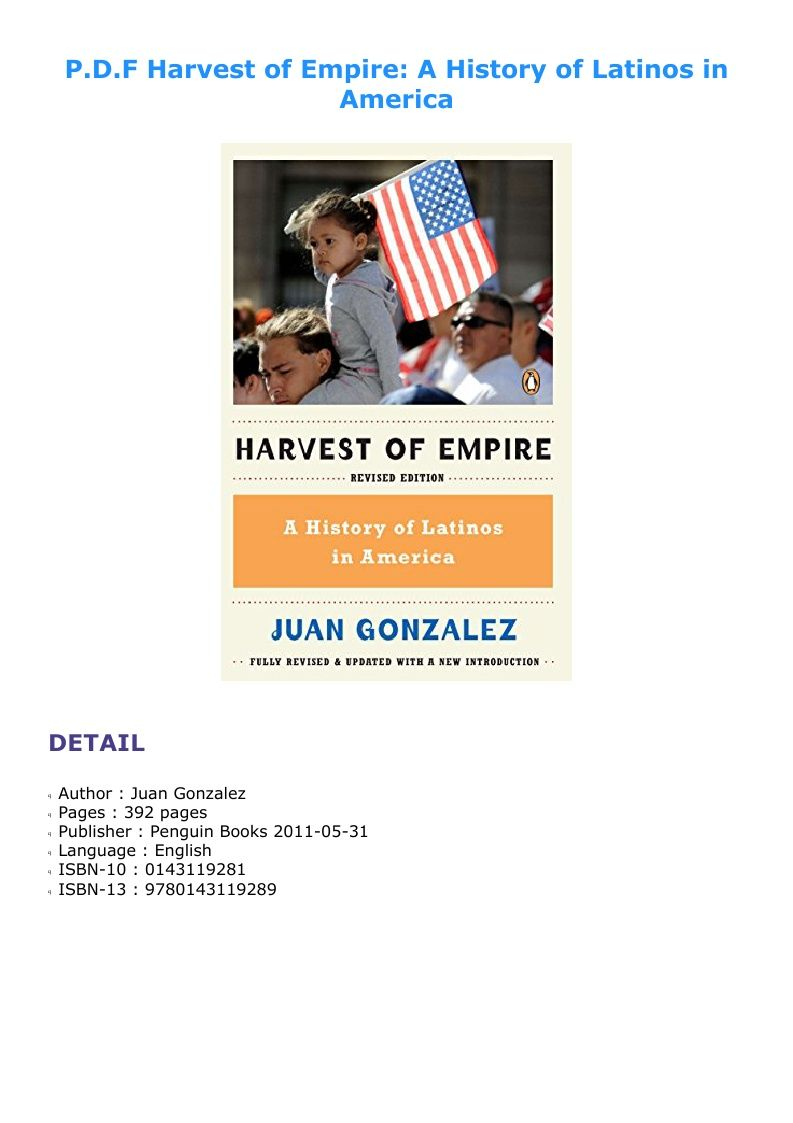 Harvest Of Empire A History Of Latinos In America In 2020
