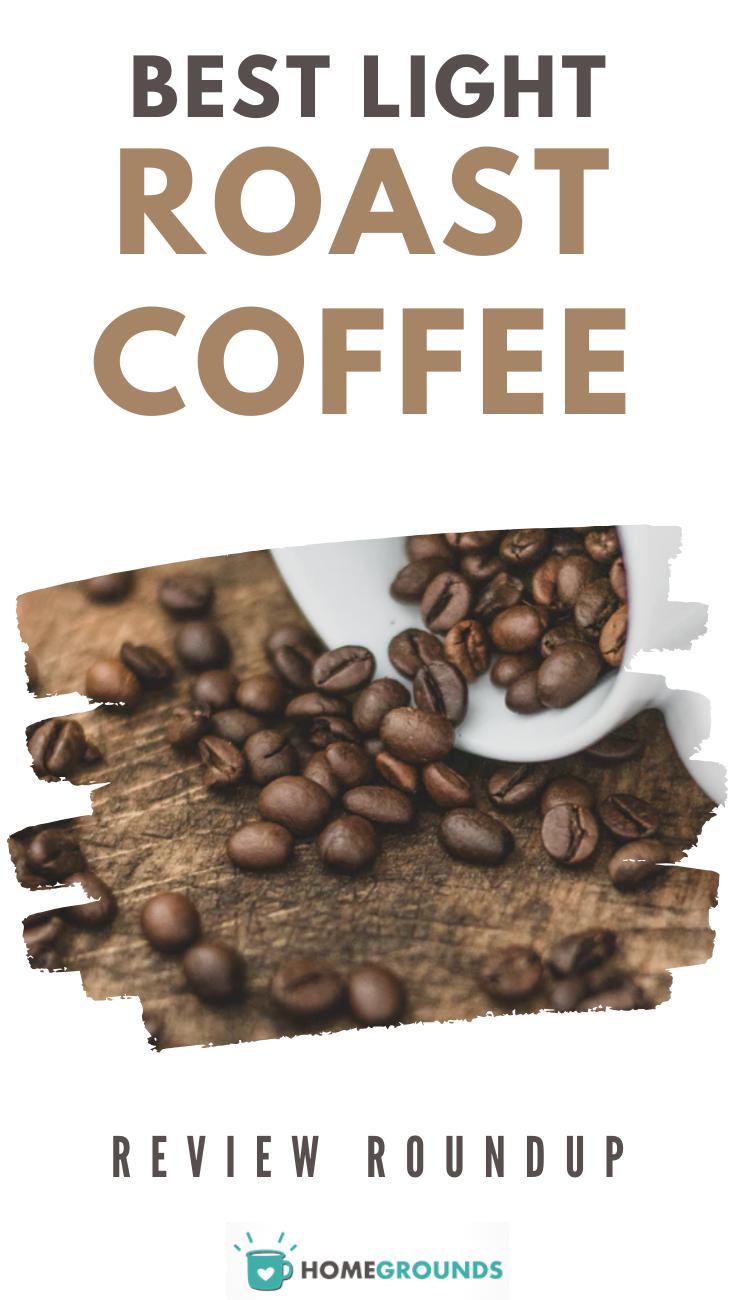 Best Light Roast Coffee In 2020 In 2020 Light Roast Coffee