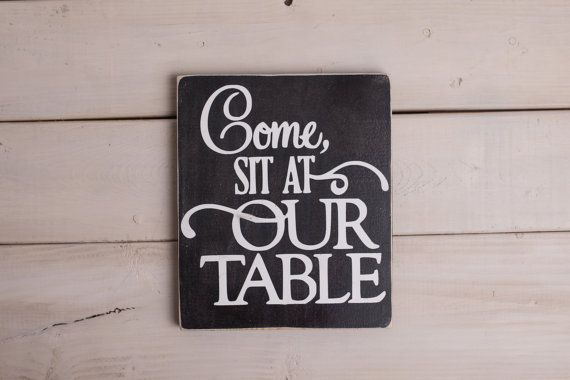 Come Sit At Our Table, Dining Room Signs, Signs For Entertaining, Signs  About