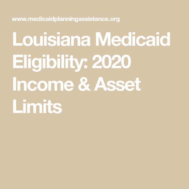 Louisiana Medicaid Eligibility 2020 Income Asset Limits Medicaid Louisiana Income